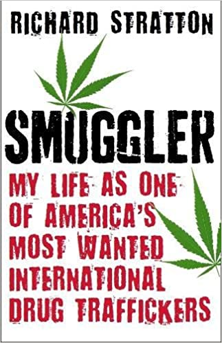 Smuggler: My Life as One of America's Most Wanted International Drug Traffickers