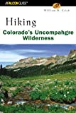 Hiking Colorado's Uncompahgre Wilderness, William B. Crick, 0762711094