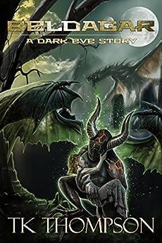 Beldagar: A Dark Eve Story by [Thompson, T. K.]
