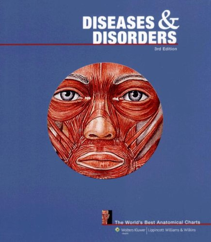 Diseases and Disorders: The World's Best Anatomical Charts (The World's Best Anatomical Chart Series) ()