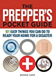 The Prepper's Pocket Guide: 101 Easy Things You Can Do to Ready Your Home for a Disaster (Preppers)