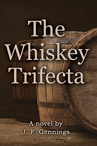 The Whiskey Trifecta by J. F. Gennings