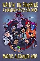 Walkin' on Sunshine: A Quantum Physics Sex Farce Paperback