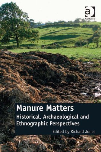 Download Manure Matters: Historical, Archaeological and Ethnographic Perspectives Pdf