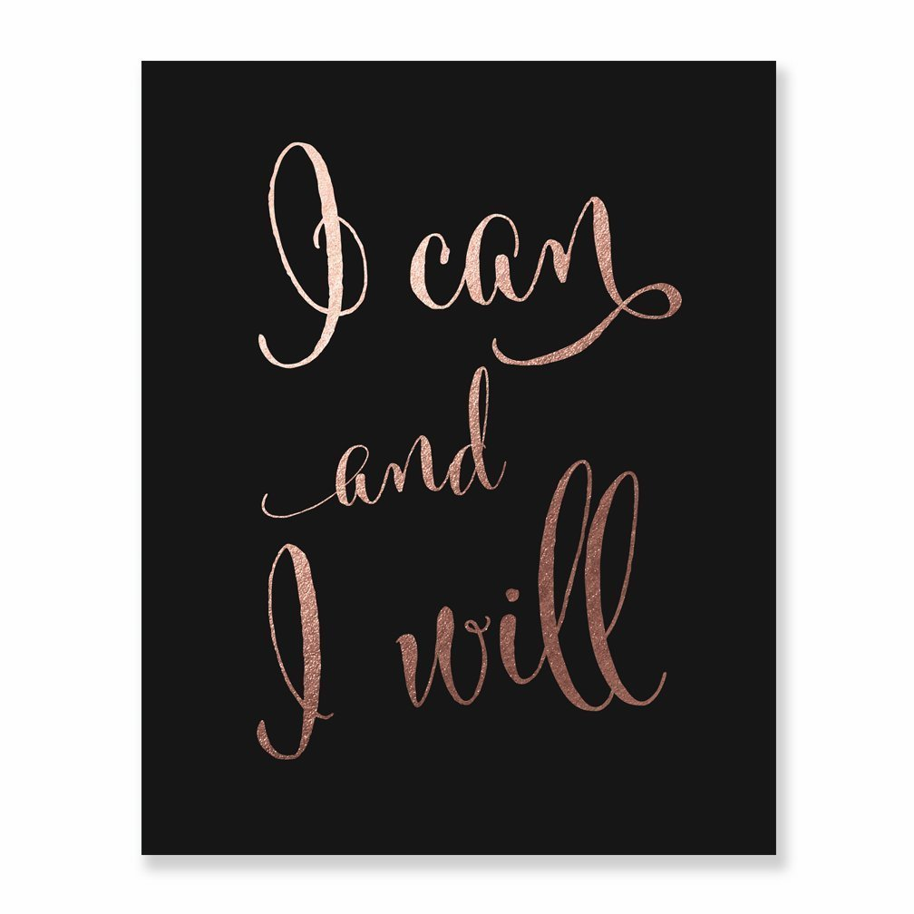 I Can and I Will Rose Gold Foil Print Calligraphy Inspirational Office Decor Art Motivational Black Poster 5 inches x 7 inches D2