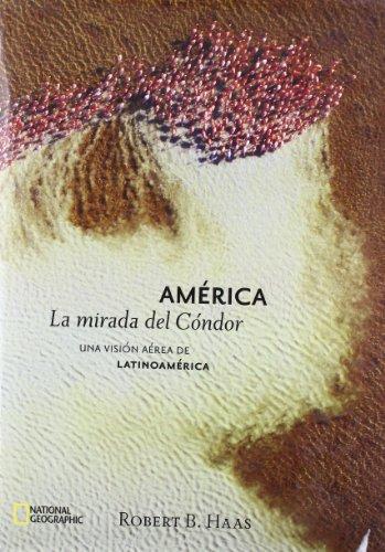 Descargar Libro La Mirada Del Condor Robert B. Haas