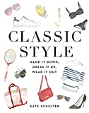 img - for Classic Style: Hand It Down, Dress It Up, Wear It Out book / textbook / text book