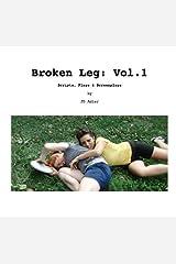 Broken Leg Vol. 1 Kindle Edition