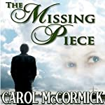 The Missing Piece: Inspirational Love Story | Carol McCormick