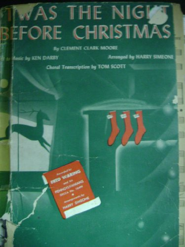 'Twas the Night Before Christmas: Harry Simeone Arrangement (Vintage Choral Score, as recorded by Fred Waring on Decca)