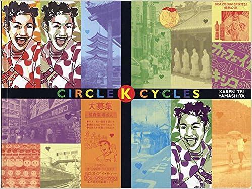 Amazon com: Circle K Cycles (9781566891080): Karen Tei Yamashita: Books