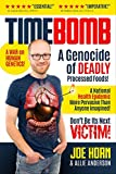 img - for Timebomb: A Genocide of Deadly Processed Foods! A National Health Epidemic More Pervasive Than Anyone Imagined... DON'T BE ITS NEXT VICTIM! book / textbook / text book