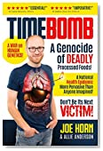 Timebomb: A Genocide of Deadly Processed Foods! A National Health Epidemic More Pervasive Than Anyone Imagined... DON'T BE ITS NEXT VICTIM!