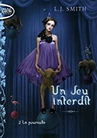 Un jeu interdit, tome 2 : La poursuite par L.J. Smith