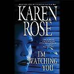I'm Watching You | Karen Rose