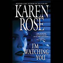 I'm Watching You Audiobook by Karen Rose Narrated by Dani Cervone