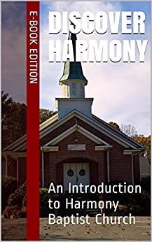 Discover Harmony: An Introduction to Harmony Baptist Church by [Baker, Stephen]