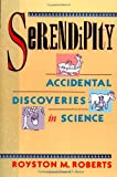 Serendipity: Accidental Discoveries in Science, Royston M. Roberts, 0471602035