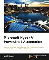 Microsoft Hyper-V PowerShell Automation Front Cover