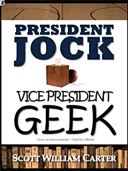 President Jock, Vice President Geek by [Carter, Scott William]