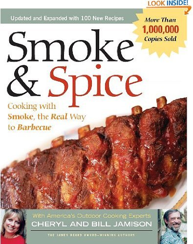 Smoke & Spice: Cooking with Smoke, the Real Way to Barbecue (Non) by Cheryl Alters Jamison and Bill Jamison (Apr 1, 2003)