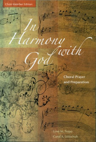 (In Harmony with God: Choral Prayer and Preparation Choir Member Edition)