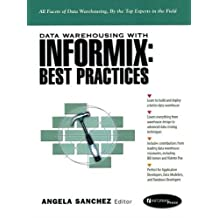 Data Warehousing with Informix: Best Practices (Prentice Hall PTR Informix Series) by Angela Sanchez (1998-03-10)