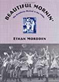 Beautiful Mornin', Ethan Mordden, 0195128516