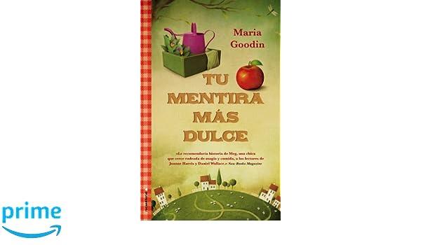 Tu mentira mas dulce (Spanish Edition): Maria Goodin: 9788499185859: Amazon.com: Books