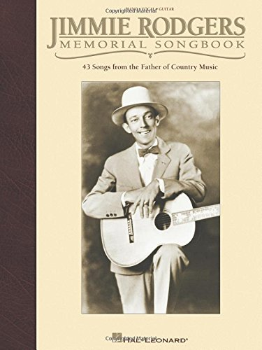 Jimmie Rodgers Memorial Songbook In Fakebook Notation by Jimmie Rodgers (1999-09-01)