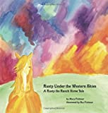 Rusty Under the Western Skies: A Rusty the Ranch Horse Tale
