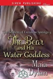 The Bear and His Water Goddess [The Shifters of Freedom Springs 4] (Siren Publishing Classic)