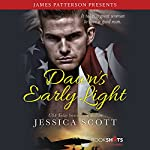 Dawn's Early Light | Jessica Scott,James Patterson - foreword