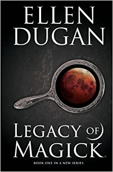 Legacy Of Magick: Volume 1 (Legacy Of Magick Series)