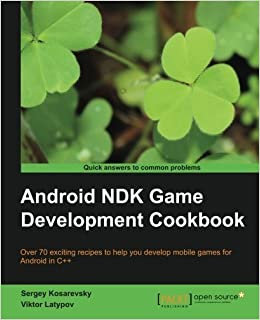 Book Android NDK Game Development Cookbook by Sergey Kosarevsky (2013-11-25)