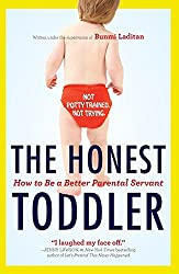 The Honest Toddler: The Definitive Guide To Successful Parenting, The