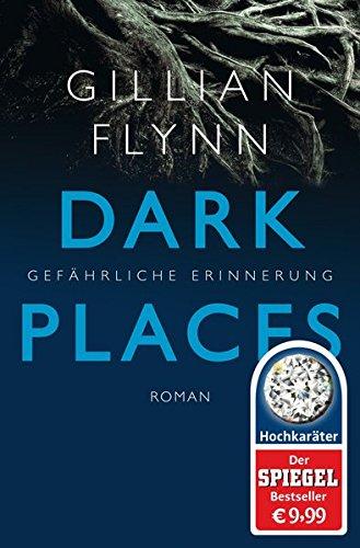 Dark Places - Gefährliche Erinnerung: Thriller (Hochkaräter) Taschenbuch – 24. September 2015 Gillian Flynn Christine Strüh FISCHER Taschenbuch 3596173981
