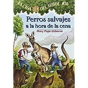 La casa del árbol # 20 Perros salvajes a la hora de la cena / Dingoes at Dinnertime (Spanish Edition) (La Casa Del Arbol / Magic Tree House)