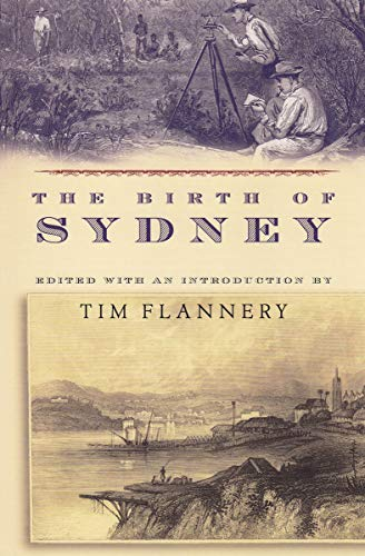 Amazon The Birth Of Sydney Ebook Tim Flannery Kindle Store