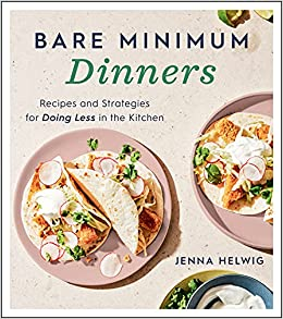 Amazon.com: Bare Minimum Dinners: Recipes and Strategies for Doing Less in  the Kitchen (9780358434719): Helwig, Jenna: Books