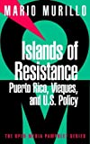 img - for By Mario A. Murillo - Islands of Resistance: Puerto Rico, Vieques, and U. S. Policy: 1st (first) Edition book / textbook / text book