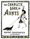 The Complete Book of Aunts, Rupert Christiansen, 0446580740