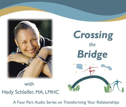 Crossing the Bridge - Transforming Your Relationships by Schleifer and Associates