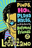 Pimps, Hos, Playa Hatas, and All the Rest of My Hollywood Friends: My Life