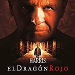El dragón rojo [Red Dragon] | Thomas Harris