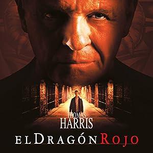 El dragón rojo [Red Dragon] Hörbuch