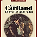 En kyss för länge sedan (Den eviga samlingen 60)   Barbara Cartland