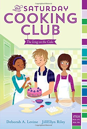 The Icing on the Cake (The Saturday Cooking Club) by Deborah A. Levine (2015-09-22)