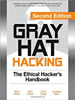 Gray Hat Hacking, Second Edition: The Ethical Hacker's Handbook Front Cover