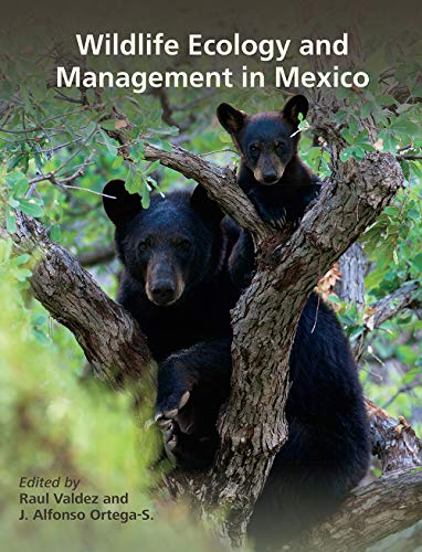 (Wildlife Ecology and Management in Mexico (Perspectives on South Texas, sponsored by Texas A&M)
